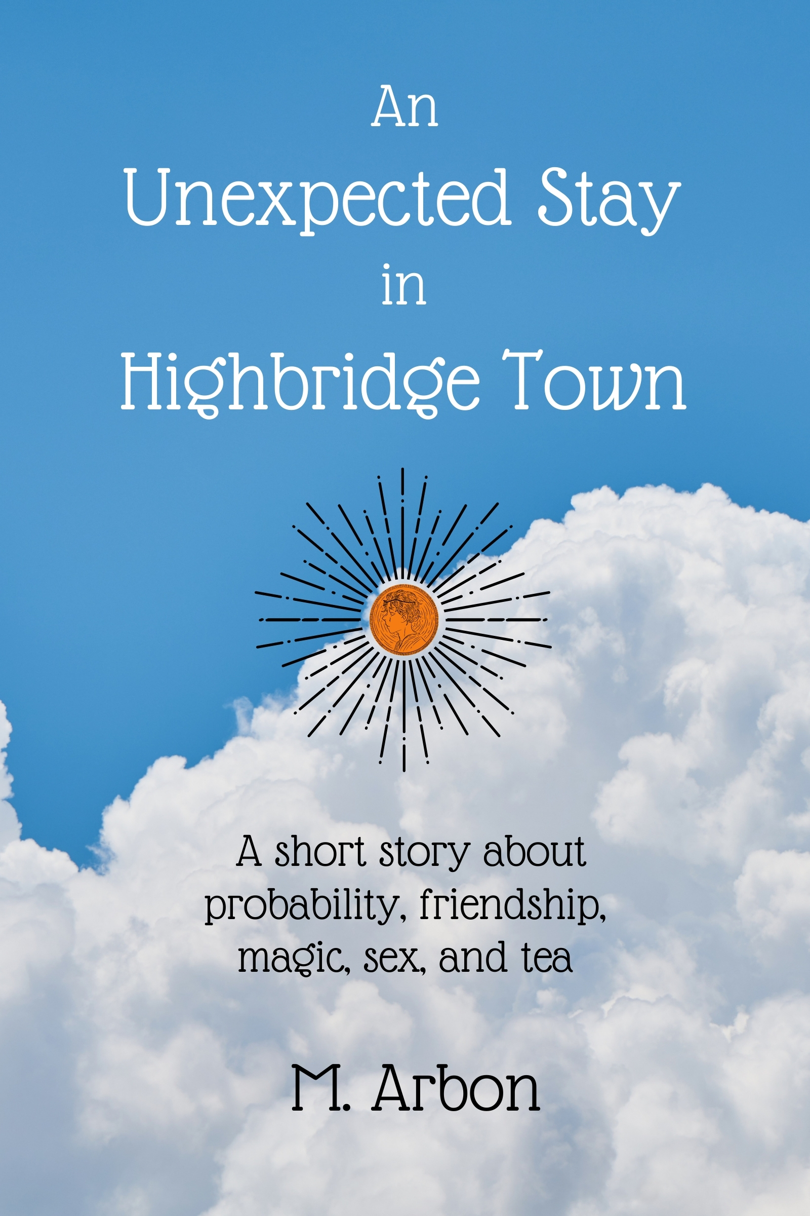 Cover of An Unexpected stay in Highbridge Town showing a coin against blue sky and clouds