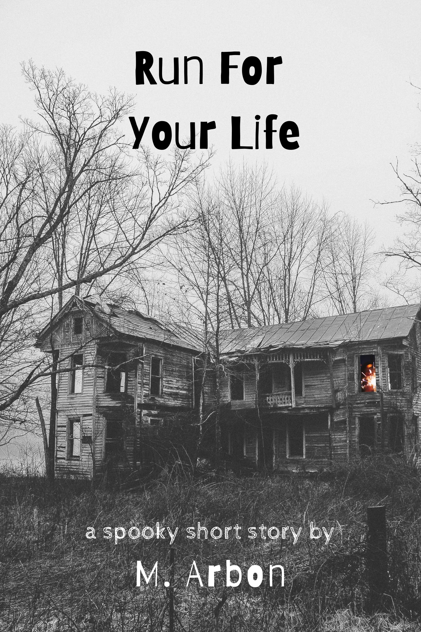 Cover of Run For Your Life, showing a decrepit house with fire in one window